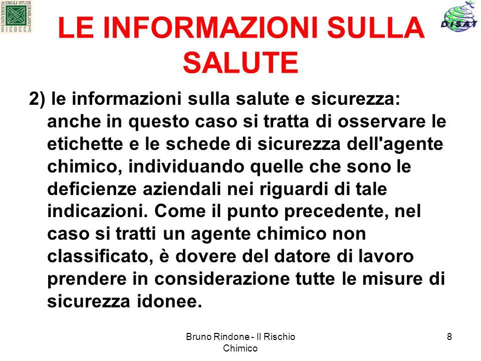 Bruno Rindone - Il Rischio Chimico 8 LE INFORMAZIONI SULLA SALUTE 2) le informazioni sulla salute e sicurezza: anche in questo caso si tratta di osser