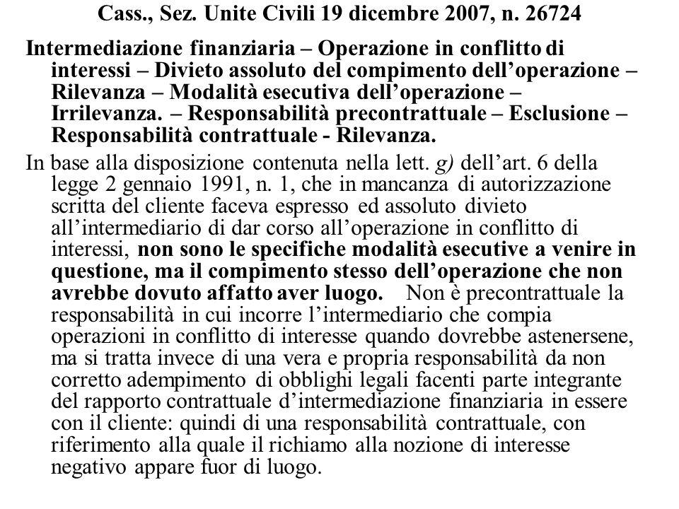 Cass., Sez. Unite Civili 19 dicembre 2007, n. 26724 Intermediazione finanziaria – Operazione in conflitto di interessi – Divieto assoluto del compimen
