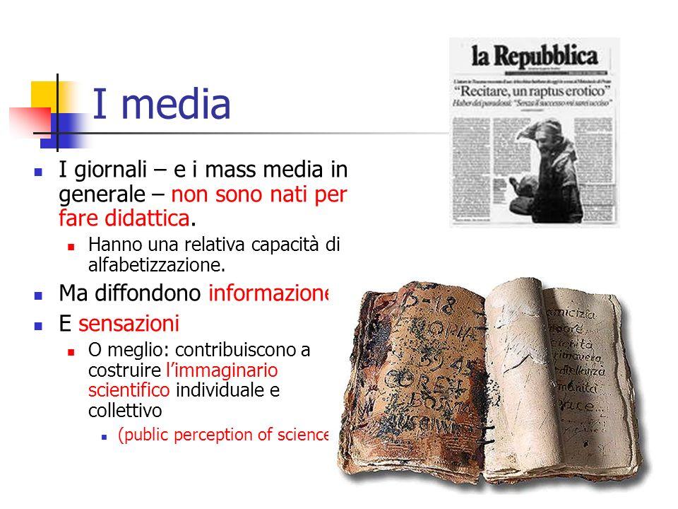 I media I giornali – e i mass media in generale – non sono nati per fare didattica.