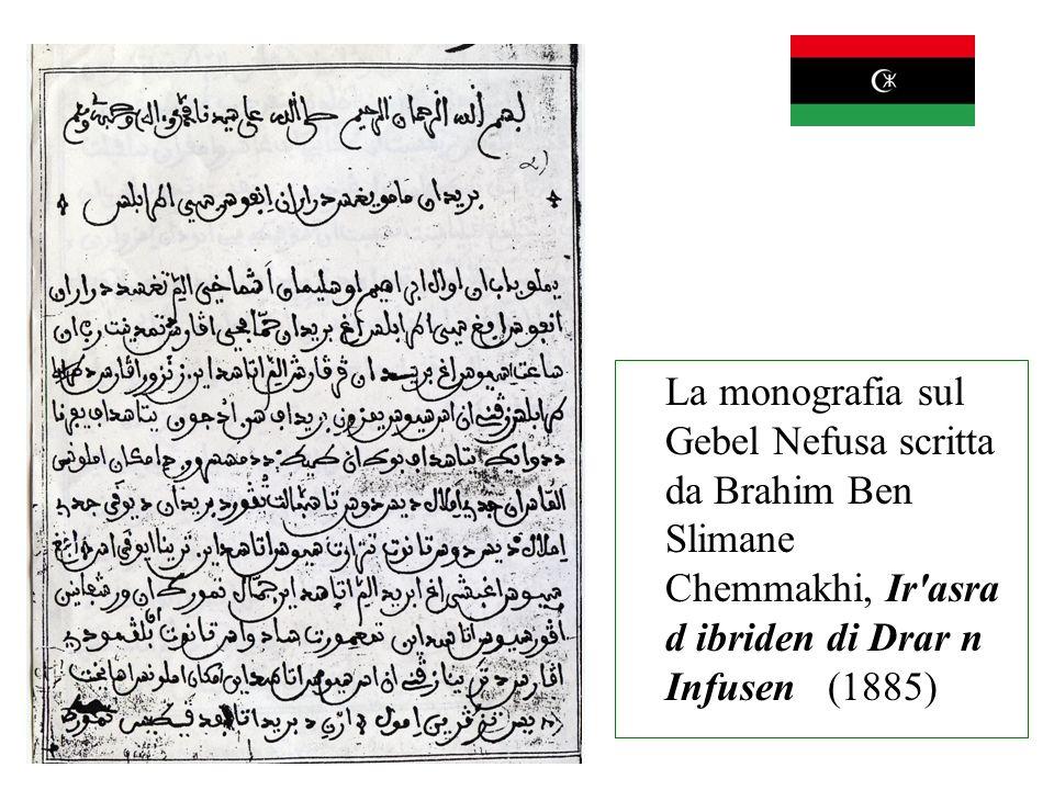 La monografia sul Gebel Nefusa scritta da Brahim Ben Slimane Chemmakhi, Ir asra d ibriden di Drar n Infusen (1885)