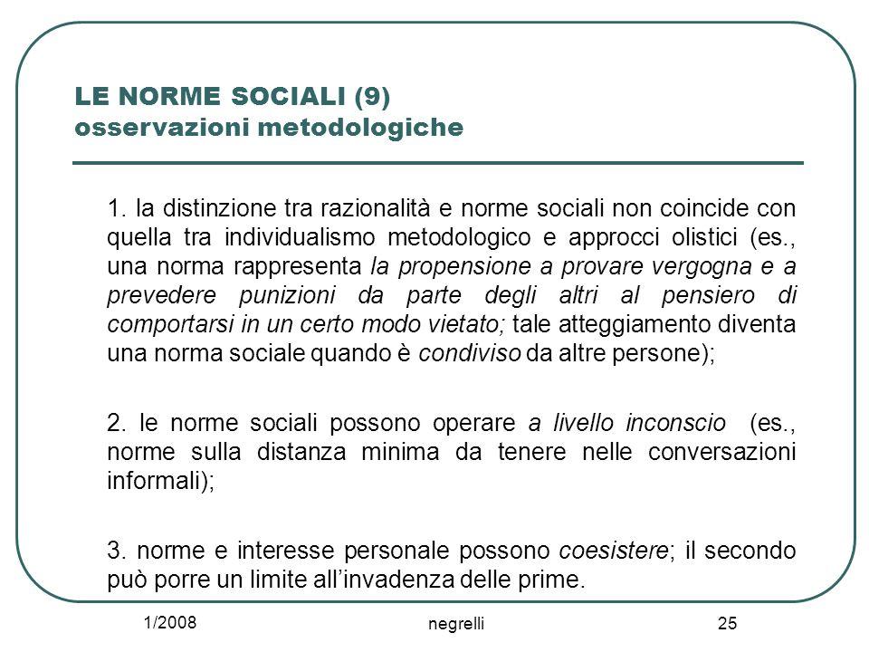 1/2008 negrelli 25 LE NORME SOCIALI (9) osservazioni metodologiche 1. la distinzione tra razionalità e norme sociali non coincide con quella tra indiv