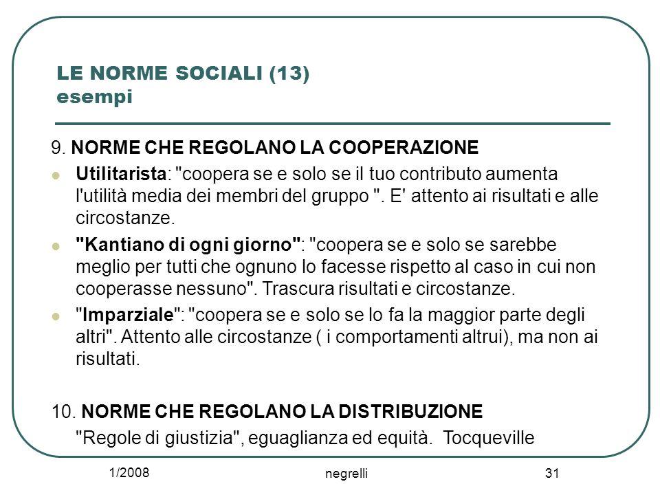 1/2008 negrelli 31 LE NORME SOCIALI (13) esempi 9. NORME CHE REGOLANO LA COOPERAZIONE Utilitarista: