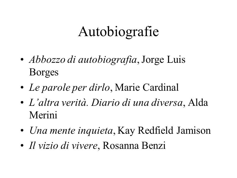 Autobiografie Abbozzo di autobiografia, Jorge Luis Borges Le parole per dirlo, Marie Cardinal Laltra verità.