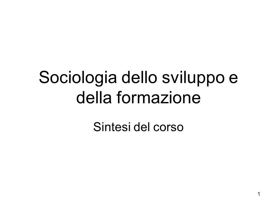 1 Sociologia dello sviluppo e della formazione Sintesi del corso