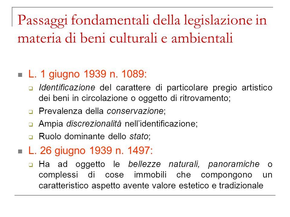 Passaggi fondamentali della legislazione in materia di beni culturali e ambientali L. 1 giugno 1939 n. 1089: Identificazione del carattere di particol