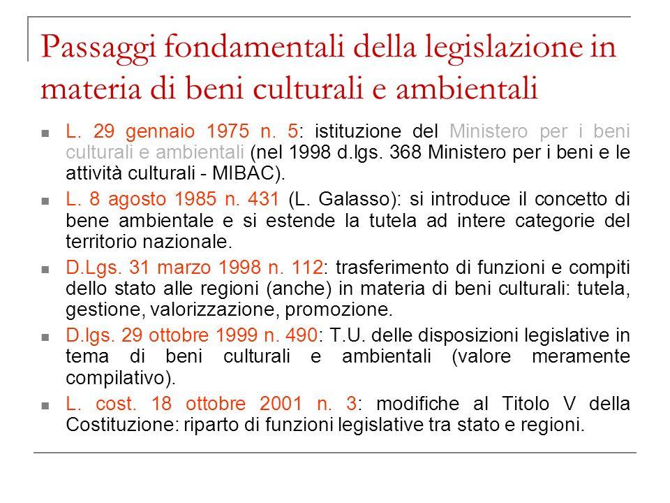Passaggi fondamentali della legislazione in materia di beni culturali e ambientali L. 29 gennaio 1975 n. 5: istituzione del Ministero per i beni cultu