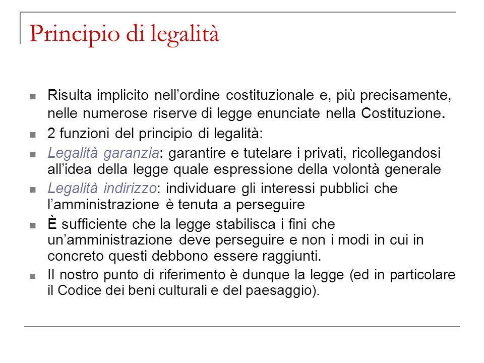 Principio di legalità Risulta implicito nellordine costituzionale e, più precisamente, nelle numerose riserve di legge enunciate nella Costituzione. 2