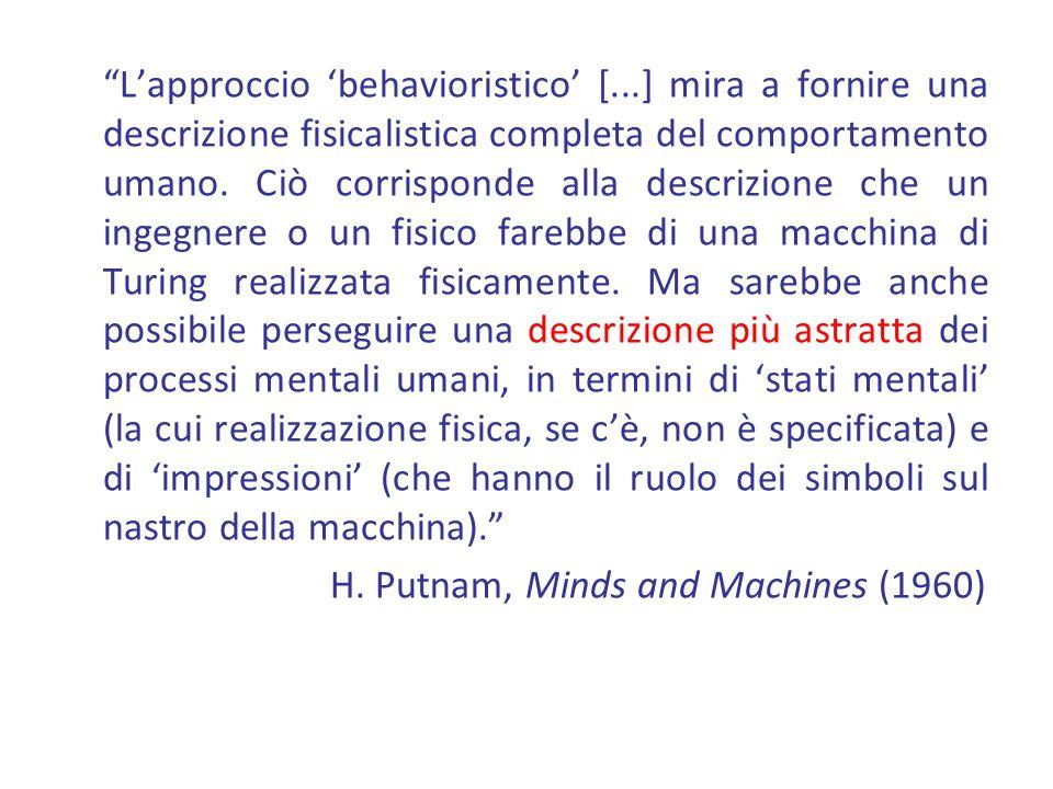 Lapproccio behavioristico [...] mira a fornire una descrizione fisicalistica completa del comportamento umano.