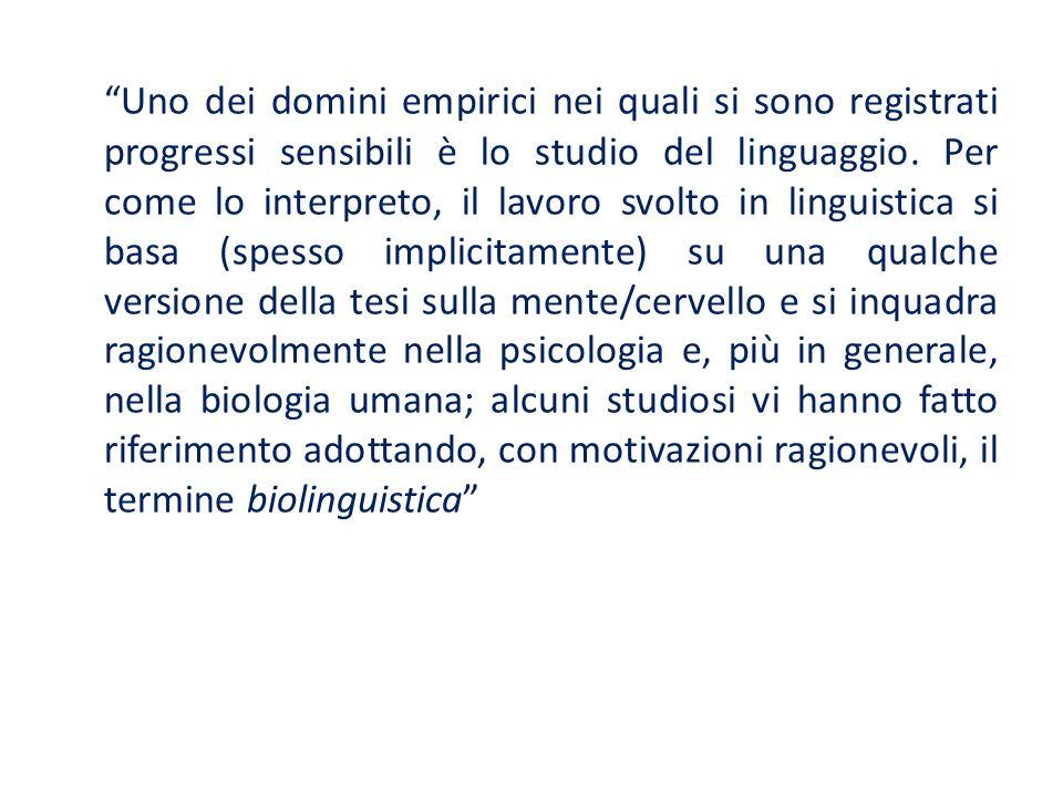 Uno dei domini empirici nei quali si sono registrati progressi sensibili è lo studio del linguaggio.