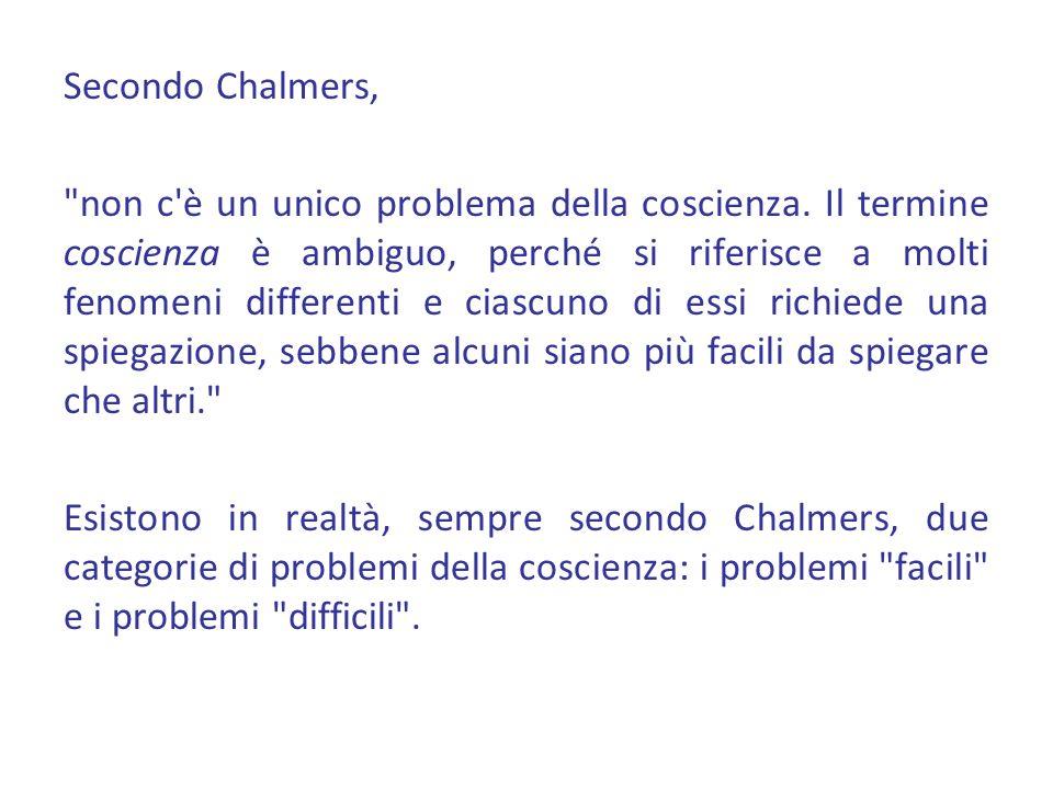 Secondo Chalmers, non c è un unico problema della coscienza.