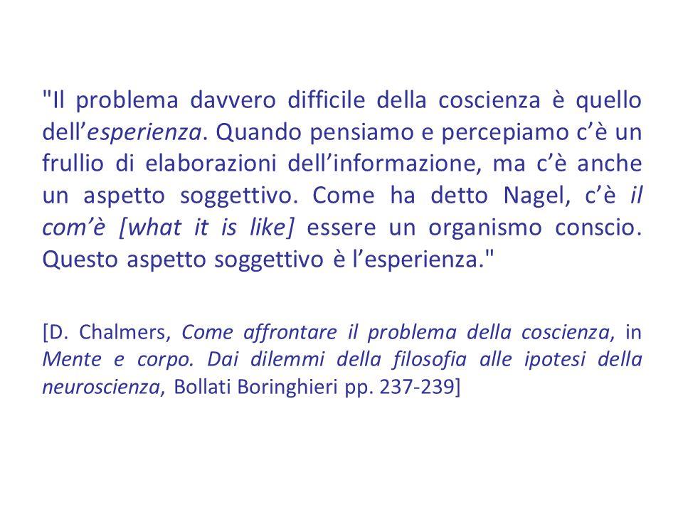 Il problema davvero difficile della coscienza è quello dellesperienza.