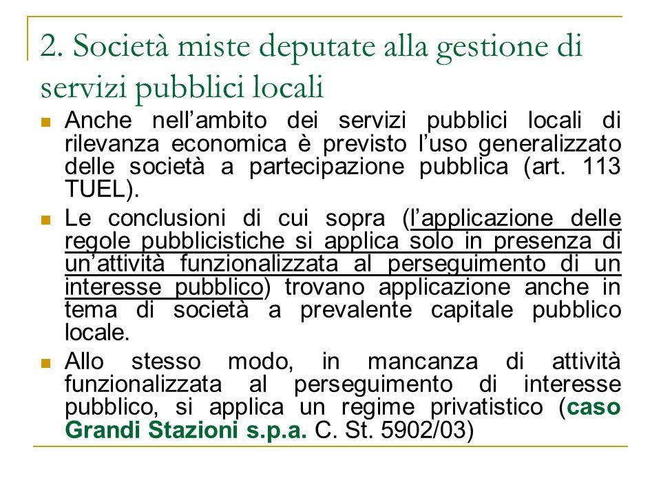 2. Società miste deputate alla gestione di servizi pubblici locali Anche nellambito dei servizi pubblici locali di rilevanza economica è previsto luso