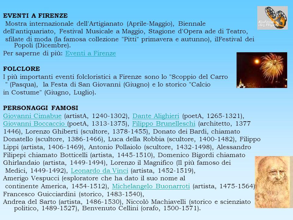 EVENTI A FIRENZE Mostra internazionale dell'Artigianato (Aprile-Maggio), Biennale dell'antiquariato, Festival Musicale a Maggio, Stagione d'Opera ade