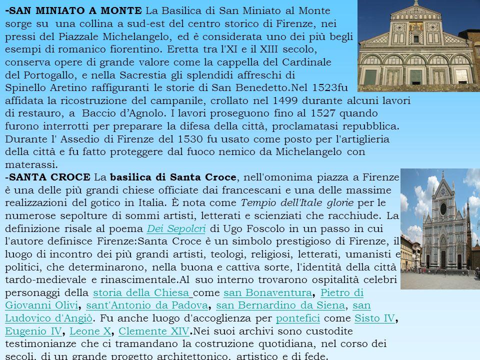 - SAN MINIATO A MONTE La Basilica di San Miniato al Monte sorge su una collina a sud-est del centro storico di Firenze, nei pressi del Piazzale Michel