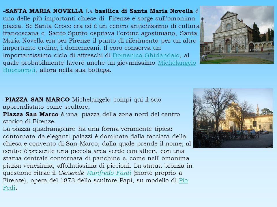 -SANTA MARIA NOVELLA La basilica di Santa Maria Novella è una delle più importanti chiese di Firenze e sorge sull'omonima piazza. Se Santa Croce era e