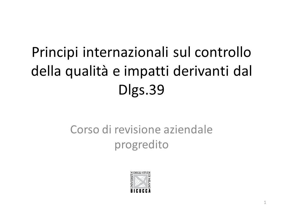 Principi internazionali sul controllo della qualità e impatti derivanti dal Dlgs.39 Corso di revisione aziendale progredito 1