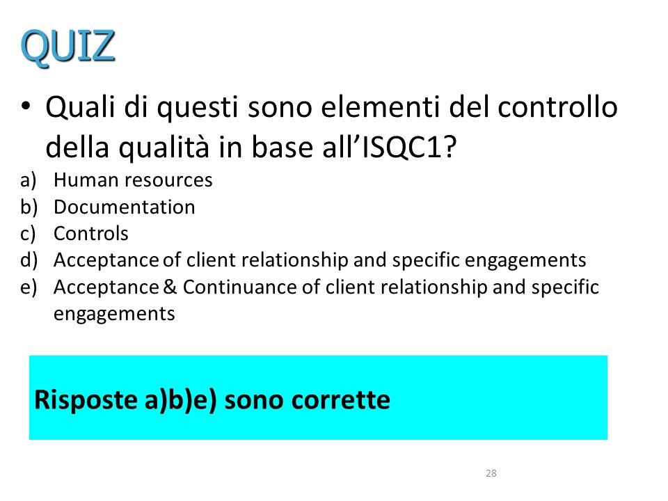 28 Quali di questi sono elementi del controllo della qualità in base allISQC1.