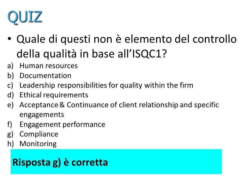 30 Quale di questi non è elemento del controllo della qualità in base allISQC1.