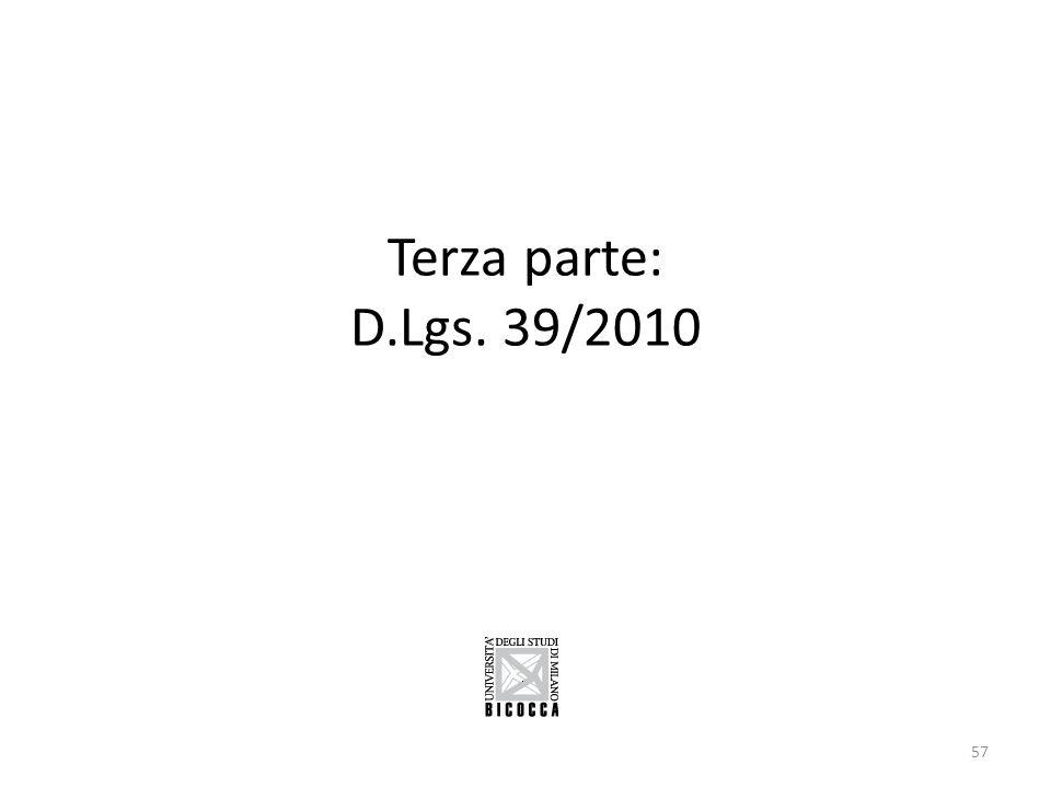 Terza parte: D.Lgs. 39/2010 57