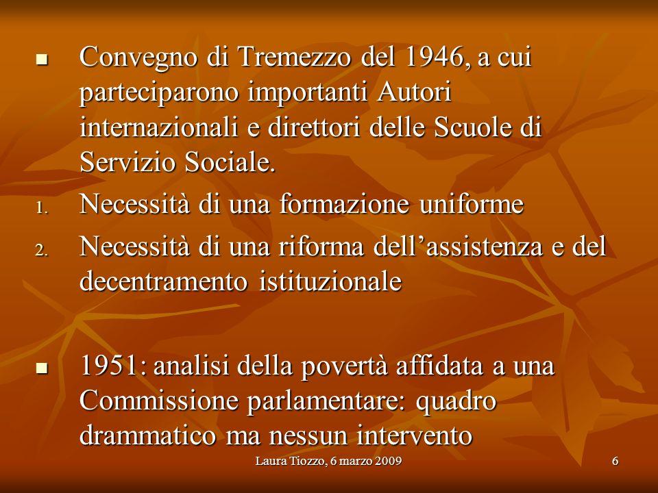 Laura Tiozzo, 6 marzo 20096 Convegno di Tremezzo del 1946, a cui parteciparono importanti Autori internazionali e direttori delle Scuole di Servizio S