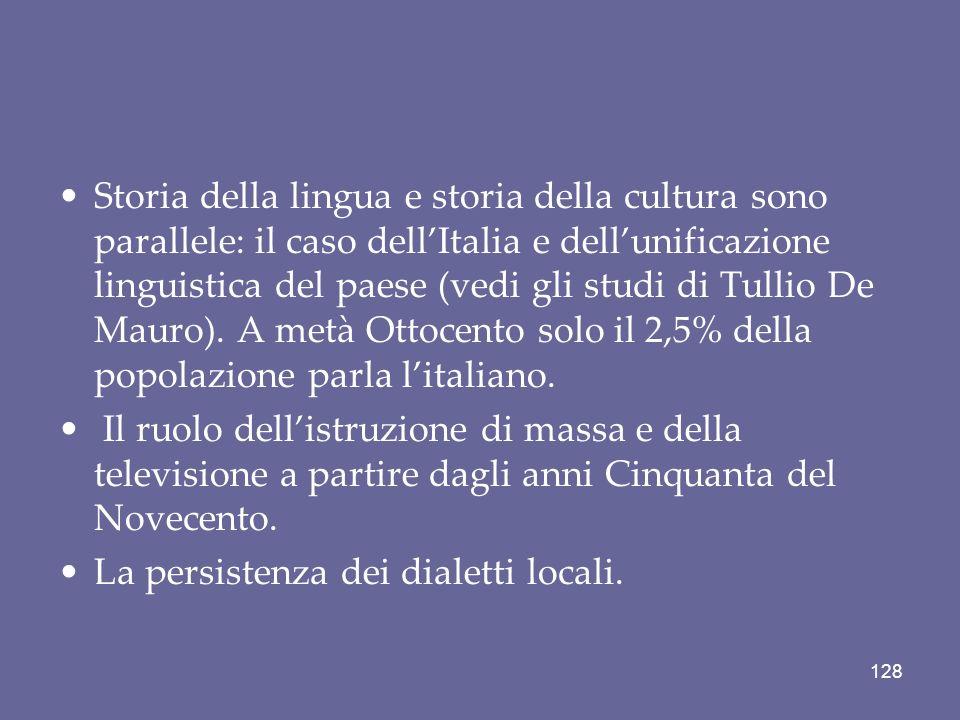 Storia della lingua e storia della cultura sono parallele: il caso dellItalia e dellunificazione linguistica del paese (vedi gli studi di Tullio De Ma