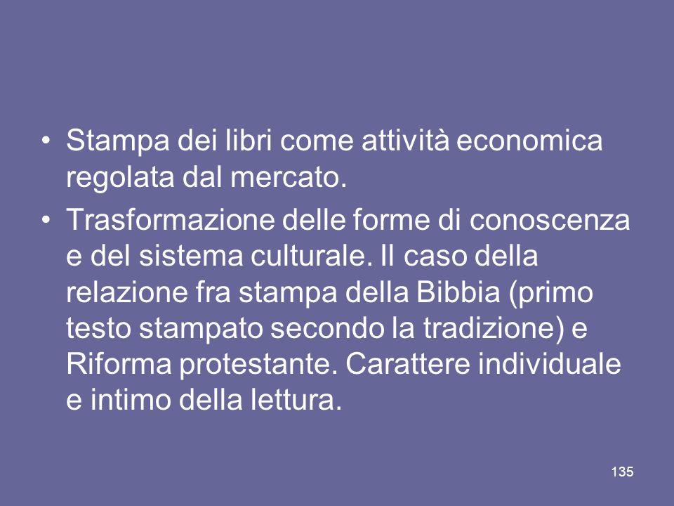 Stampa dei libri come attività economica regolata dal mercato. Trasformazione delle forme di conoscenza e del sistema culturale. Il caso della relazio