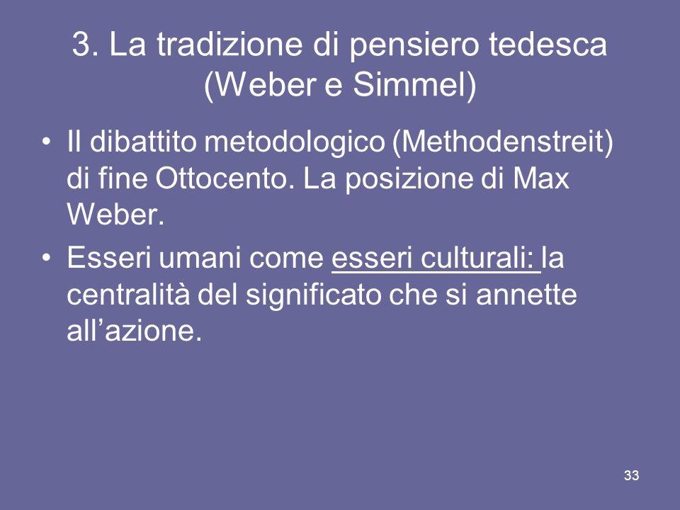 3. La tradizione di pensiero tedesca (Weber e Simmel) Il dibattito metodologico (Methodenstreit) di fine Ottocento. La posizione di Max Weber. Esseri