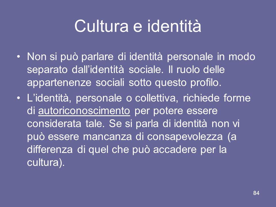 Cultura e identità Non si può parlare di identità personale in modo separato dallidentità sociale.
