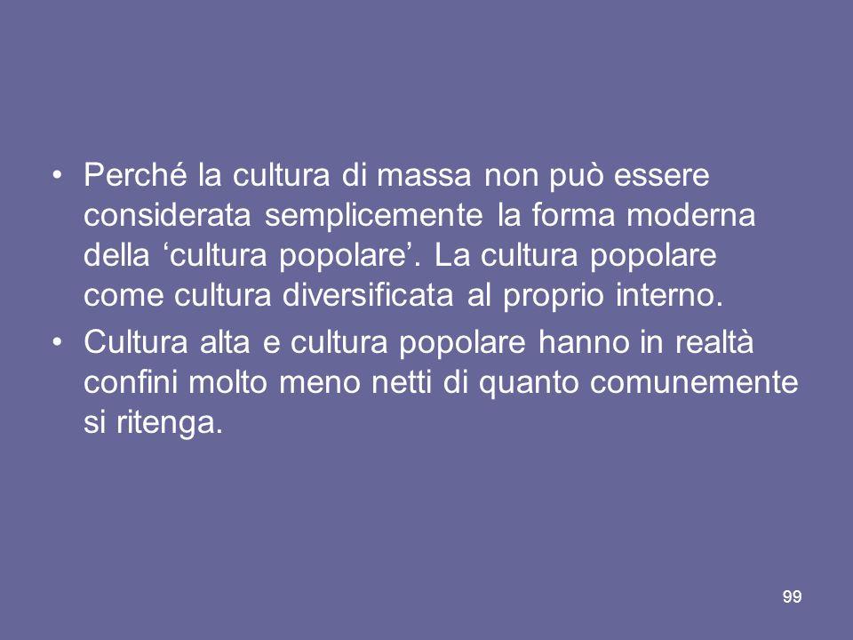 Perché la cultura di massa non può essere considerata semplicemente la forma moderna della cultura popolare.