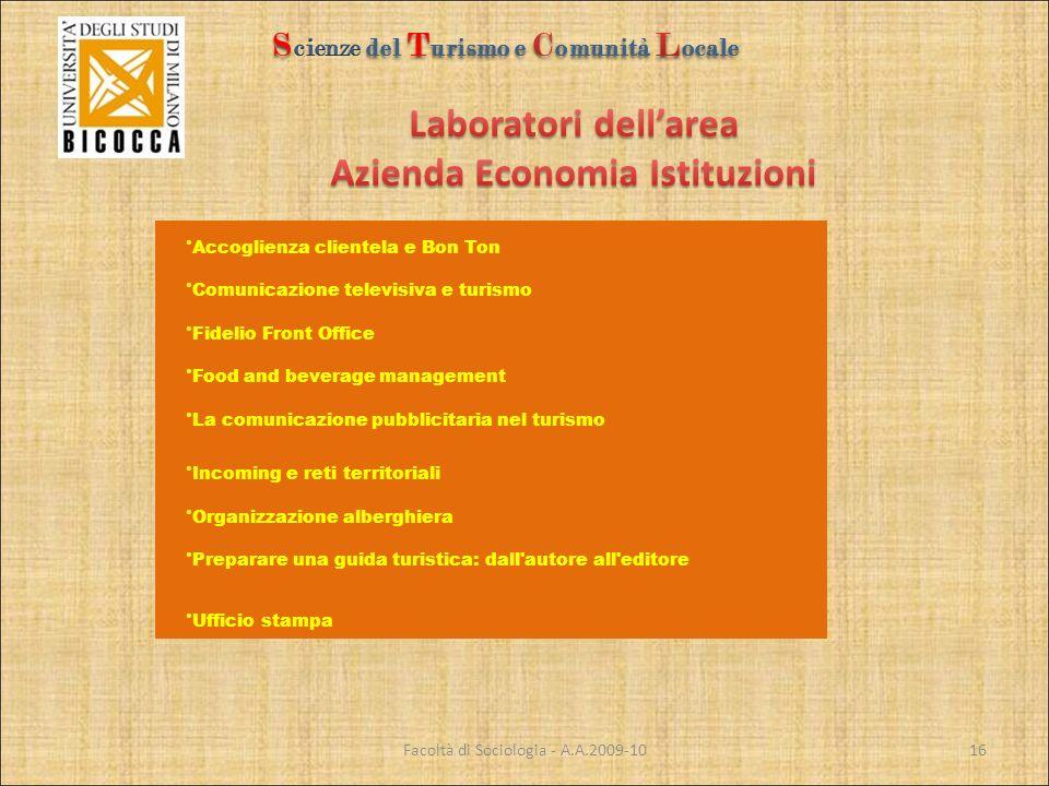 Facoltà di Sociologia - A.A.2009-10 Accoglienza clientela e Bon Ton Comunicazione televisiva e turismo Fidelio Front Office Food and beverage manageme