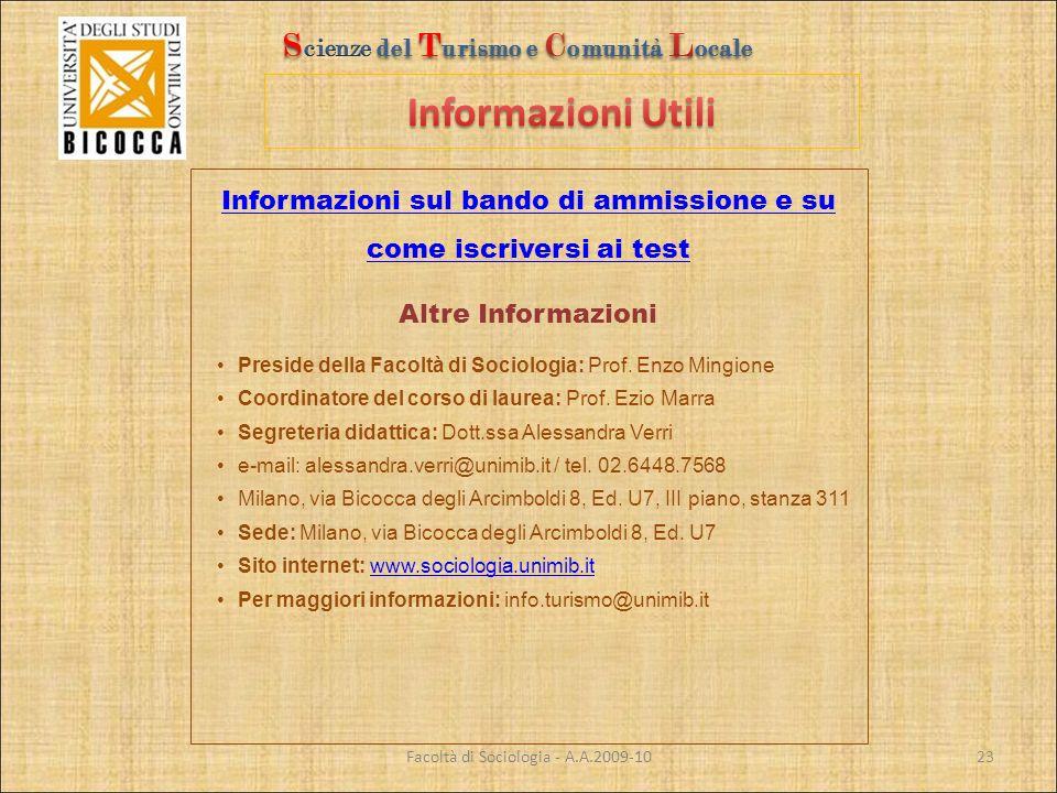 Facoltà di Sociologia - A.A.2009-10 Informazioni sul bando di ammissione e su come iscriversi ai test Altre Informazioni Preside della Facoltà di Soci