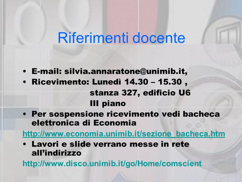 Riferimenti docente E-mail: silvia.annaratone@unimib.it, Ricevimento: Lunedì 14.30 – 15.30, stanza 327, edificio U6 III piano Per sospensione ricevime