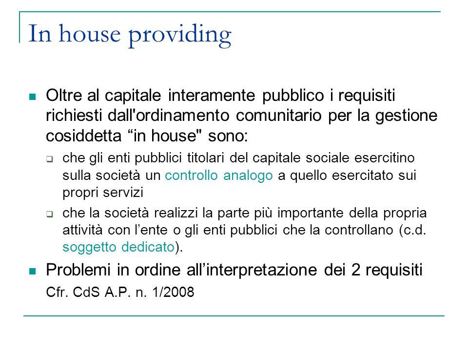 In house providing Oltre al capitale interamente pubblico i requisiti richiesti dall'ordinamento comunitario per la gestione cosiddetta in house