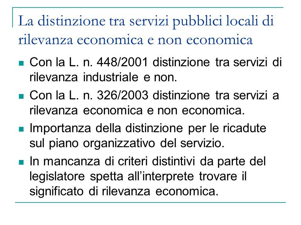 La distinzione tra servizi pubblici locali di rilevanza economica e non economica Con la L. n. 448/2001 distinzione tra servizi di rilevanza industria