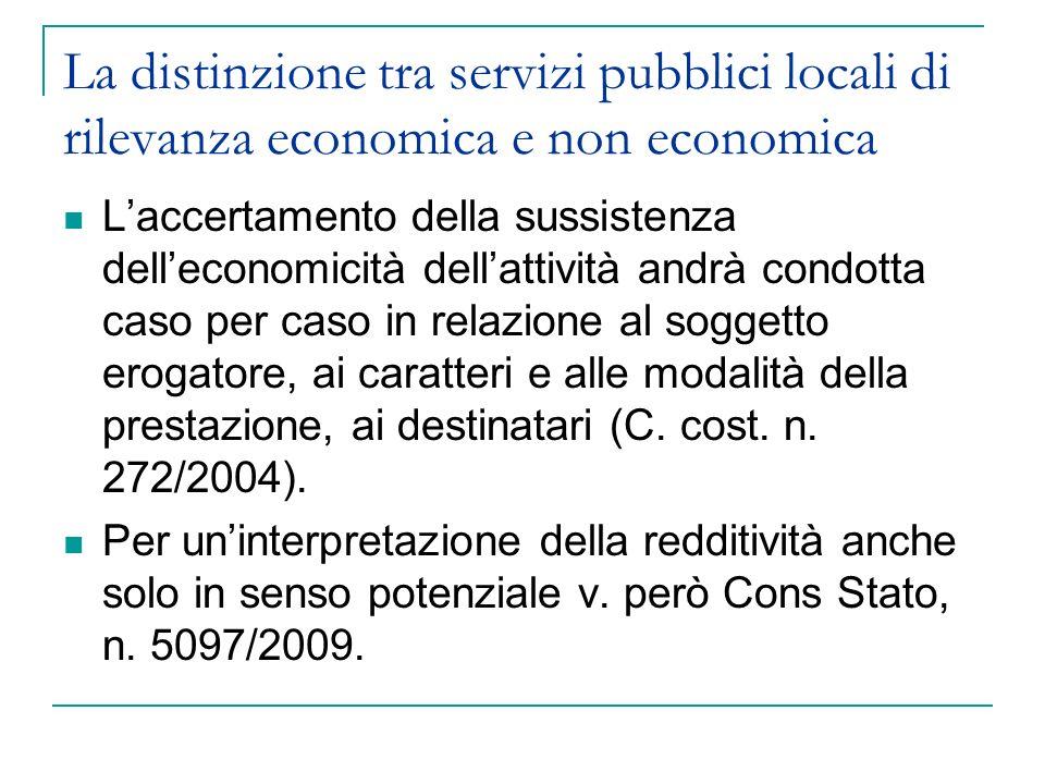 La distinzione tra servizi pubblici locali di rilevanza economica e non economica Laccertamento della sussistenza delleconomicità dellattività andrà c