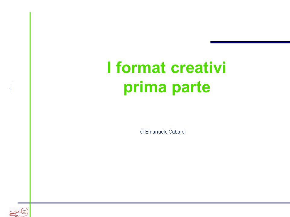a I format creativi - prima parte Problem/solution End result Side by side Pubblicità comparativa Product presentation Product demonstration Slice of life Testimonial Dramma Eros