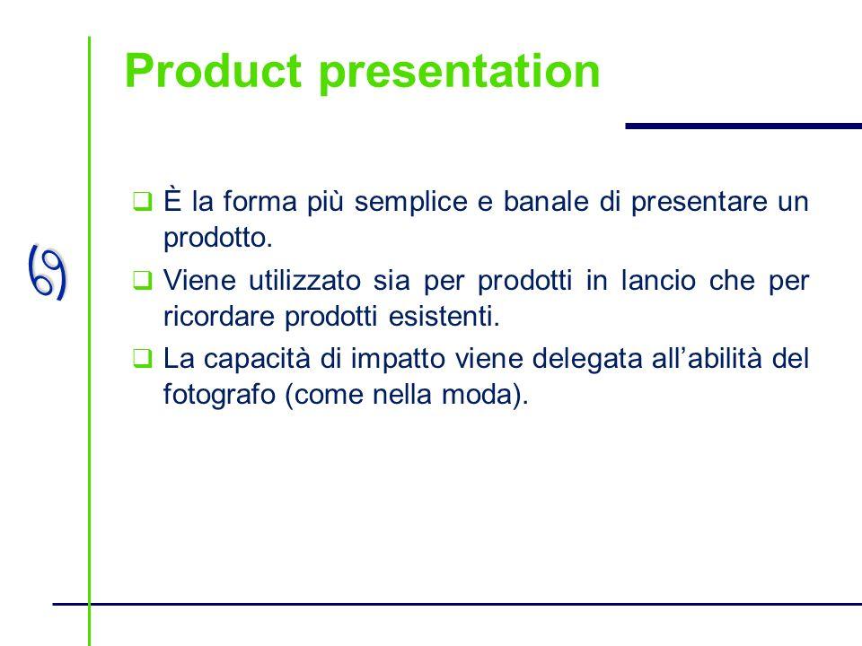 a Product presentation È la forma più semplice e banale di presentare un prodotto. Viene utilizzato sia per prodotti in lancio che per ricordare prodo