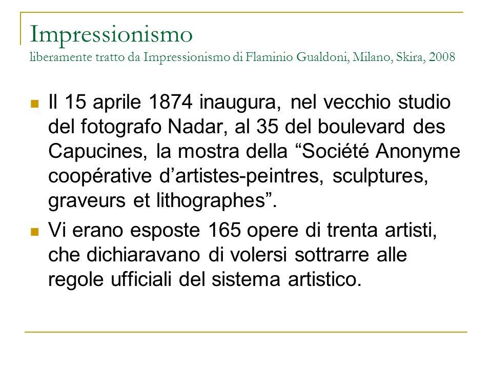Impressionismo liberamente tratto da Impressionismo di Flaminio Gualdoni, Milano, Skira, 2008 Il 15 aprile 1874 inaugura, nel vecchio studio del fotog