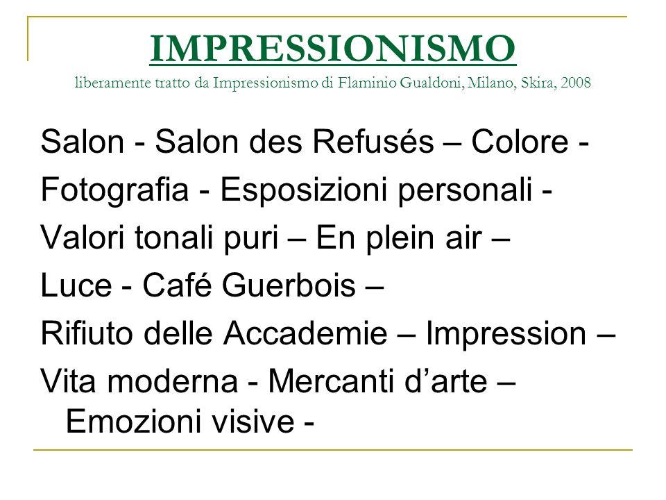 IMPRESSIONISMO liberamente tratto da Impressionismo di Flaminio Gualdoni, Milano, Skira, 2008 Salon - Salon des Refusés – Colore - Fotografia - Esposi