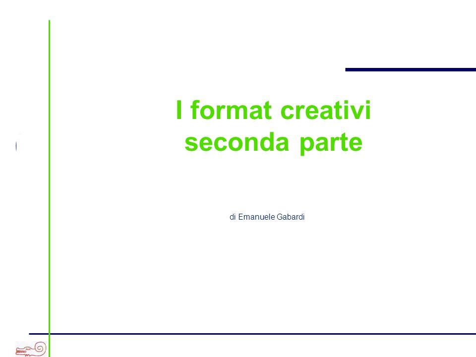 a I format creativi seconda parte di Emanuele Gabardi