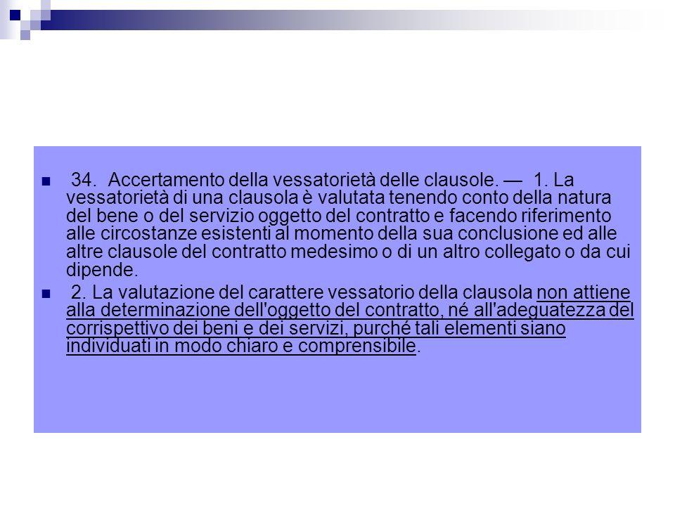 34.Accertamento della vessatorietà delle clausole.