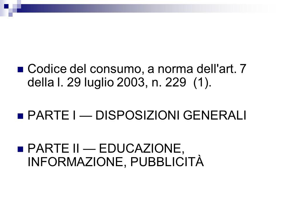 Codice del consumo, a norma dell art.7 della l. 29 luglio 2003, n.