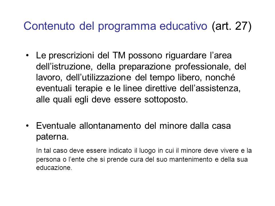Contenuto del programma educativo (art. 27) Le prescrizioni del TM possono riguardare larea dellistruzione, della preparazione professionale, del lavo