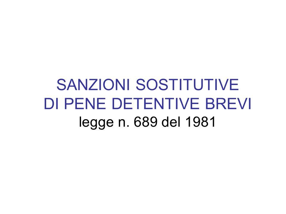 SANZIONI SOSTITUTIVE DI PENE DETENTIVE BREVI legge n. 689 del 1981