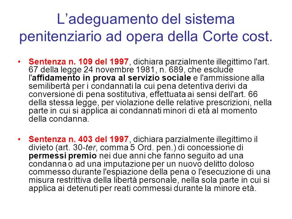 Ladeguamento del sistema penitenziario ad opera della Corte cost. Sentenza n. 109 del 1997, dichiara parzialmente illegittimo l'art. 67 della legge 24
