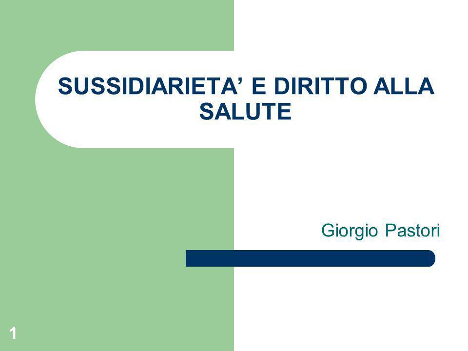 1 SUSSIDIARIETA E DIRITTO ALLA SALUTE Giorgio Pastori