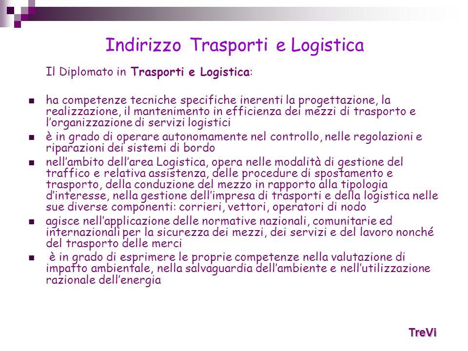 Il Diplomato in Trasporti e Logistica: ha competenze tecniche specifiche inerenti la progettazione, la realizzazione, il mantenimento in efficienza de