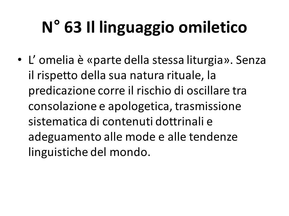 N° 63 Il linguaggio omiletico L omelia è «parte della stessa liturgia».