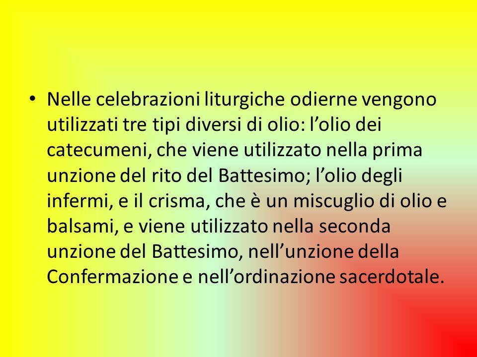 Nelle celebrazioni liturgiche odierne vengono utilizzati tre tipi diversi di olio: lolio dei catecumeni, che viene utilizzato nella prima unzione del