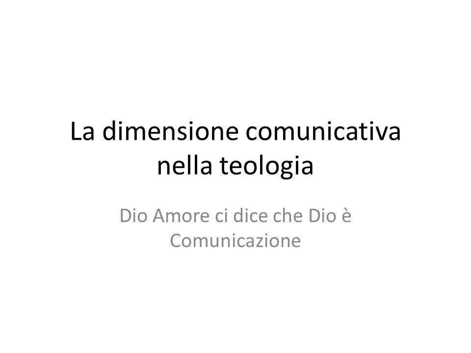 La dimensione comunicativa nella teologia Dio Amore ci dice che Dio è Comunicazione